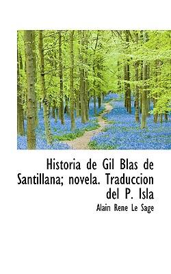 Historia de Gil Blas de Santillana; Novela. Traducci N del P. Isla - Le Sage, Alain Rene
