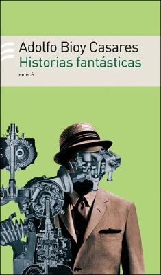 Historias Fantasticas - Bioy Casares, Adolfo