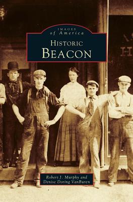 Historic Beacon - Murphy, Robert J, and Van Buren, Denise Doring