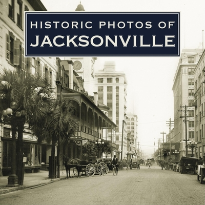 Historic Photos of Jacksonville - Williams, Carolyn