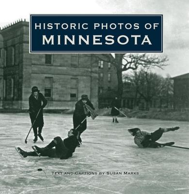 Historic Photos of Minnesota - Marks, Susan