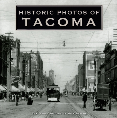 Historic Photos of Tacoma - Peters, Nick