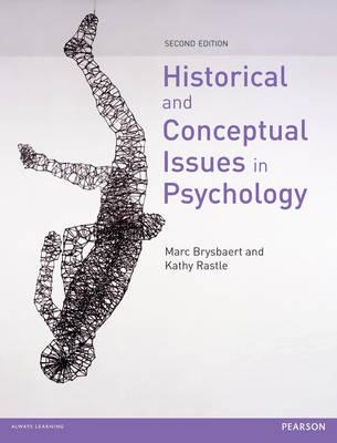 Historical and Conceptual Issues in Psychology - Brysbaert, Marc, and Rastle, Kathy