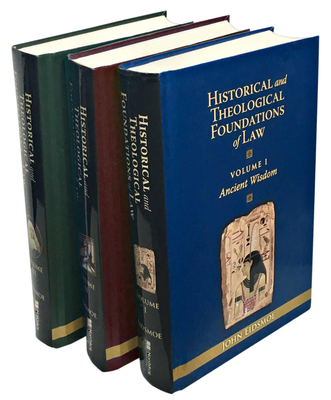 Historical and Theological Foundations of Law - Eidsmoe, John