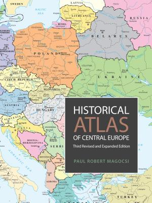 Historical Atlas of Central Europe: Third Revised and Expanded Edition - Magocsi, Paul Robert, Professor