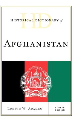 Historical Dictionary of Afghanistan - Adamec, Ludwig W