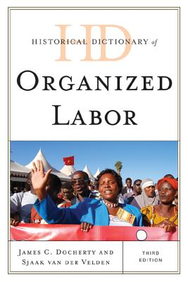 Historical Dictionary of Organized Labor - Docherty, James C