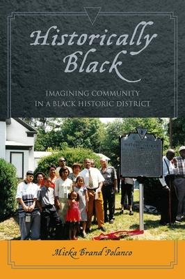 Historically Black: Imagining Community in a Black Historic District - Polanco, Mieka Brand