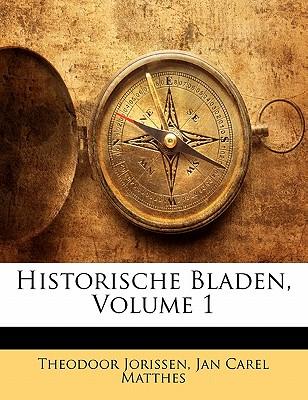 Historische Bladen, Volume 1 - Jorissen, Theodoor, and Matthes, Jan Carel