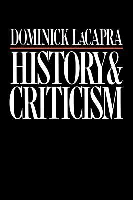 History and Criticism - LaCapra, Dominick, Professor