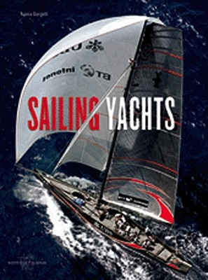 History and Evolution of Sailing Yachts - Giorgetti, Franco