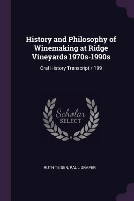 History and Philosophy of Winemaking at Ridge Vineyards 1970s-1990s: Oral History Transcript / 199 - Teiser, Ruth, and Draper, Paul