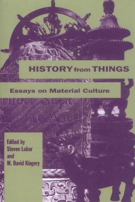 History from Things: History from Things - Lubar, Stephen