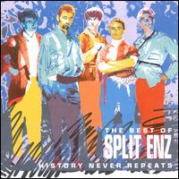 History Never Repeats: The Best of Split Enz - Split Enz
