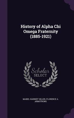 History of Alpha Chi Omega Fraternity (1885-1921) - Siller, Mabel Harriet
