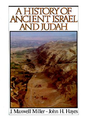 History of Ancient Israel - Hayes, John Haralson (Photographer), and Miller, James Maxwell