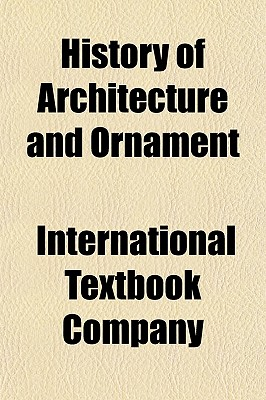 History of Architecture and Ornament - Company, International Textbook