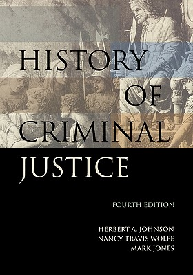 History of Criminal Justice - Johnson, Herbert Alan