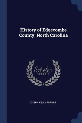 History of Edgecombe County, North Carolina - Turner, Joseph Kelly