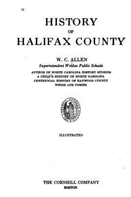 History of Halifax County - Allen, W C