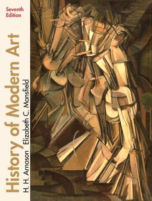 History of Modern Art - Arnason, H. H., and Mansfield, Elizabeth C.