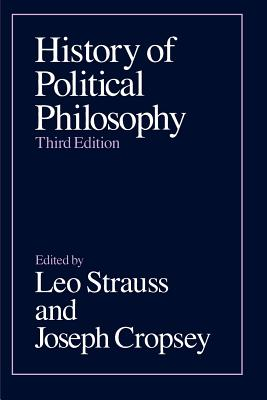 History of Political Philosophy - Strauss, Leo (Editor), and Cropsey, Joseph (Editor)