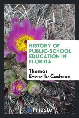 History of Public-School Education in Florida - Cochran, Thomas Everette