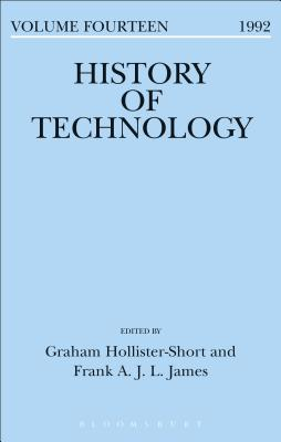 History of Technology Volume 14 - Hollister-Short, Graham (Editor), and James, Frank (Editor)