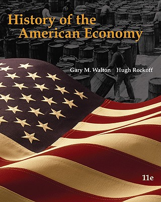 History of the American Economy - Walton, Gary M, and Rockoff, Hugh
