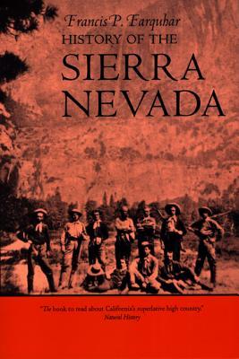 History of the Sierra Nevada - Farquhar, Francis P