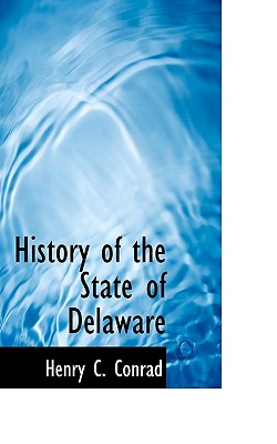 History of the State of Delaware - Conrad, Henry C