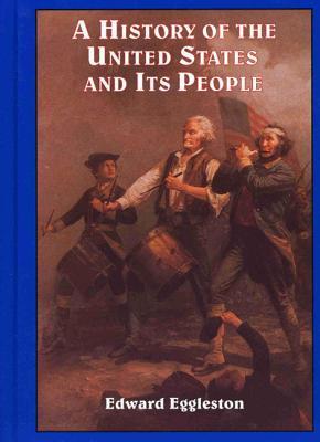 History of the U.S. and Its People - Eggleston, Edward