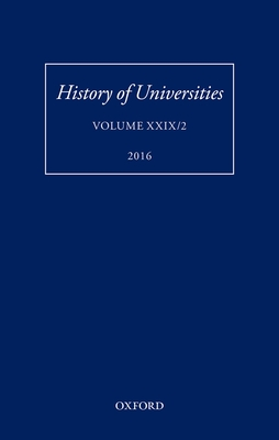 History of Universities: Volume XXIX / 2 - Feingold, Mordechai (Editor), and Broadie, Alexander (Editor)