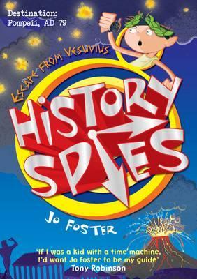 History Spies: Escape from Vesuvius - Foster, Jo