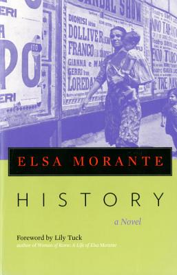 History - Morante, Elsa, and Weaver, William (Translated by), and Tuck, Lily (Foreword by)