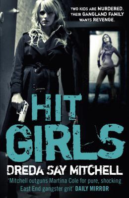 Hit Girls: Gangland Girls Book 3 - Mitchell, Dreda Say