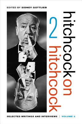 Hitchcock on Hitchcock, Volume 2: Selected Writings and Interviews - Hitchcock, Alfred