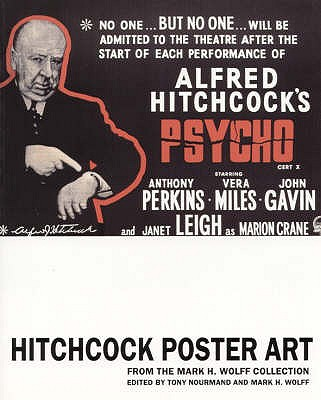 Hitchcock Poster Art: From The Mark H. Wolff Collection - Wolff, Mark H. (Editor), and Nourmand, Tony (Editor)