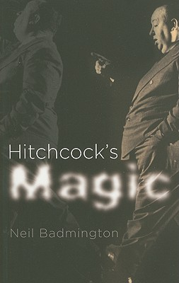 Hitchcock's Magic - Badmington, Neil