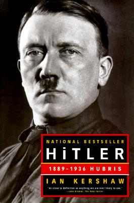 Hitler: 1889-1936: Hubris - Kershaw, Ian