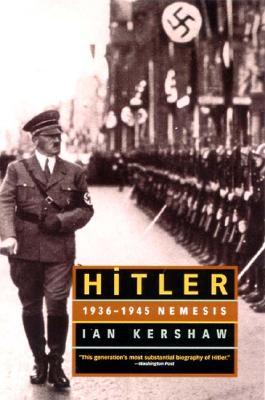 Hitler: 1936-1945 Nemesis - Kershaw, Ian