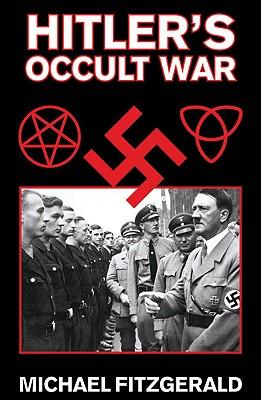 Hitler's Occult War - Fitzgerald, Michael, Dr.