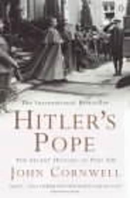 Hitler's Pope: The Secret History of Pius XII - Cornwell, John