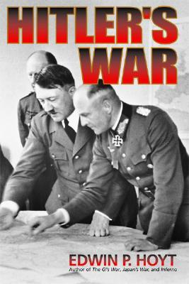 Hitler's War - Hoyt, Edwin Palmer