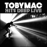 Hits Deep Live - TobyMac