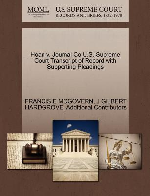 Hoan V. Journal Co U.S. Supreme Court Transcript of Record with Supporting Pleadings - McGovern, Francis E, and Hardgrove, J Gilbert, and Additional Contributors