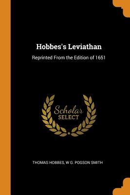 Hobbes's Leviathan: Reprinted from the Edition of 1651 - Hobbes, Thomas, and Pogson Smith, W G