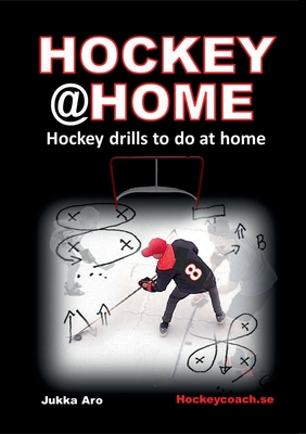 Hockey at Home: Hockey Drills to do at Home - Aro, Jukka