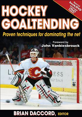 Hockey Goaltending - Daccord, Brian (Editor), and Vanbiesbrouck, John (Foreword by)