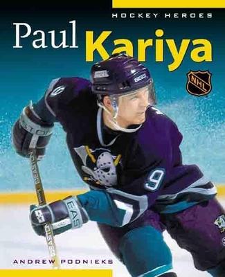 Hockey Heroes: Paul Kariya - Podnieks, Andrew